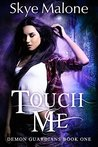Touch Me (Demon Guardians #1)