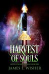 Harvest of Souls (Disciples of the Horned One #3; Soul Force Saga #3)