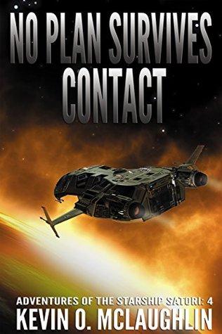 No Plan Survives Contact (Adventures of the Starship Satori #4)