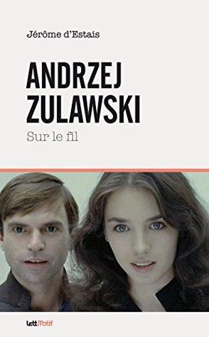 Andrzej Zulawski, sur le fil