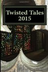 Twisted Tales 2015: Flash Fiction with a Twist
