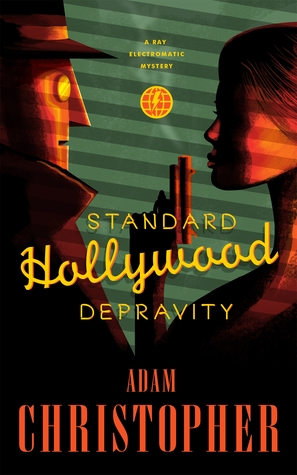 Standard Hollywood Depravity(Ray Electromatic Mysteries 1.5)