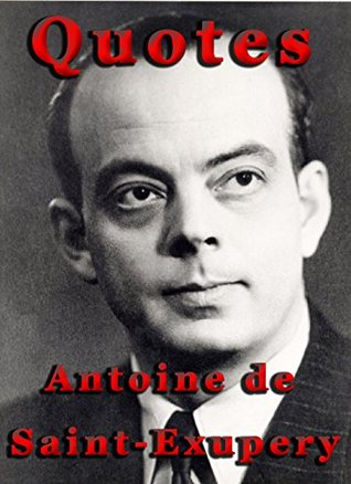 Quotes by Antoine de Saint-Exupery