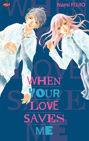 Sekai o Kowasu Tabi (When Your Love Saves Me)