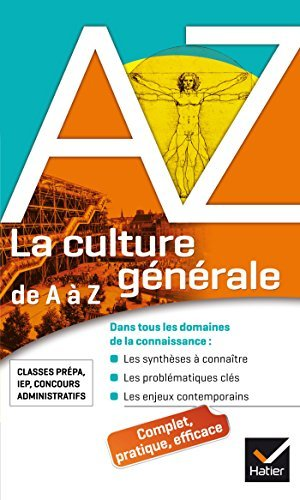 La culture générale de A à Z : classes prépa, IEP, concours administratifs...