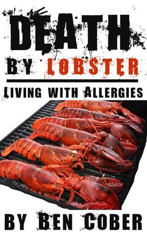 Death by Lobster: Living with Allergies