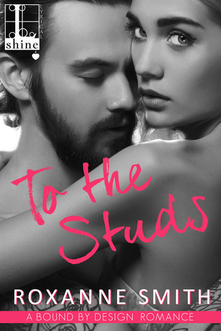 To the Studs (Bound by Design, #1)
