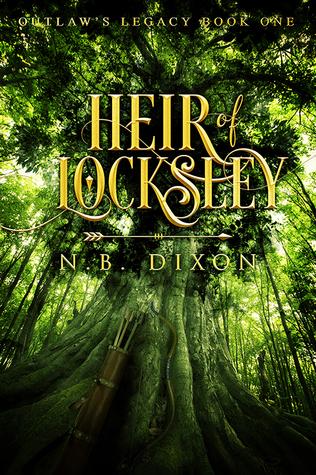 Heir of Locksley by N.B. Dixon