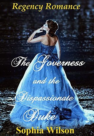The Governess and the Dispassionate Duke (Regency Romance)