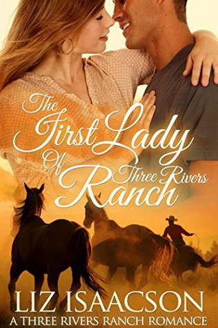 The First Lady of Three Rivers Ranch (Three Rivers Ranch Romance #7)