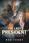 The Last President: ISIS Attacks