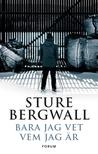 Bara jag vet vem jag är by Sture Bergwall