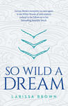 So Wild A Dream (So Wild A Dream, #1)