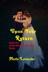 Upon Your Return (Heiresses in Love Series, #1)