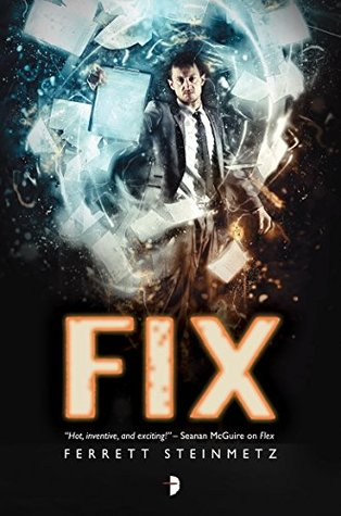 Fix by Ferrett Steinmetz