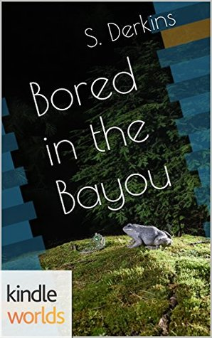 Bored in the Bayou (Miss Fortune; Starting Over #1)