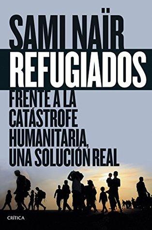 Refugiados: Frente a la catástrofe humanitaria, una solución real