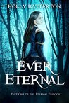 Ever Eternal: Part One of The Eternal Trilogy