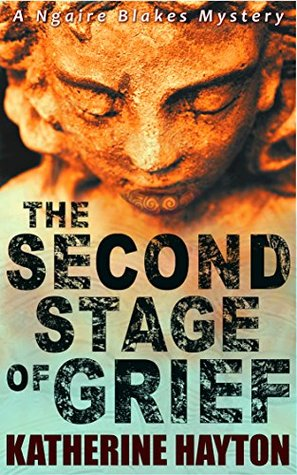 The Second Stage of Grief (Ngaire Blakes, # 2)