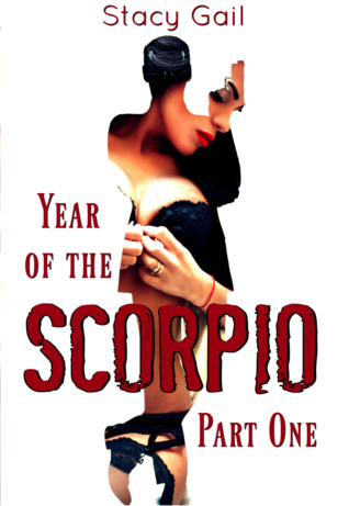 Year of the Scorpio by Stacy Gail