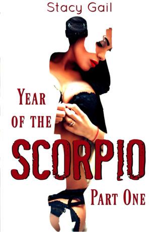 Year of the Scorpio: Part One (Scorpio, #1)