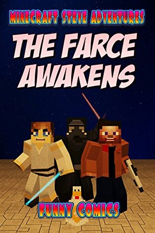 Minecraft: Steve's Adventures - The Farce Awakens (Steve's Comic Adventures Book 10)