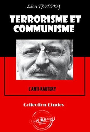 Terrorisme et communisme (L'Anti-Kautsky): édition intégrale