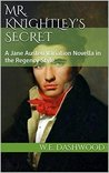 Mr. Knightley's Secret (The Men of Jane Austen, #2)