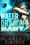 Water Dragon's Baby (Elemental Dragons, #3)