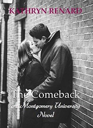 The Comeback (Montgomery University Book 4)