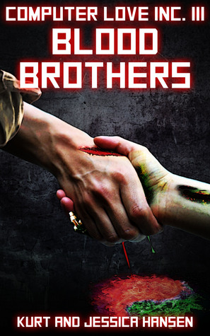 Computer Love Inc. III: Blood Brothers