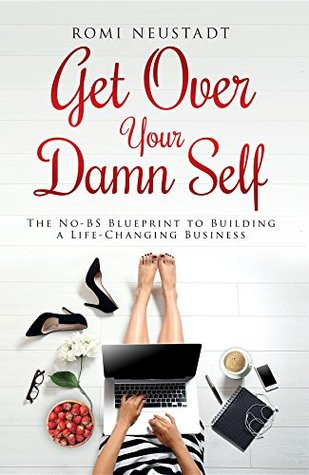 Get over your damn self the no bs blueprint to building a life 32099232 malvernweather Gallery