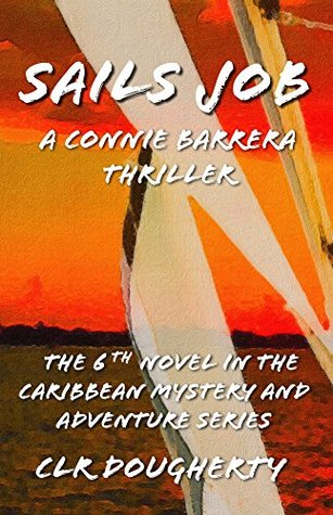 Sails Job - A Connie Barrera Thriller: The 6th Novel in the Caribbean Mystery and Adventure Series