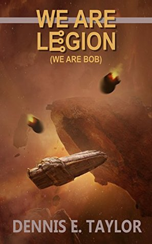 We Are Legion - We Are Bob (Bobiverse, #1)