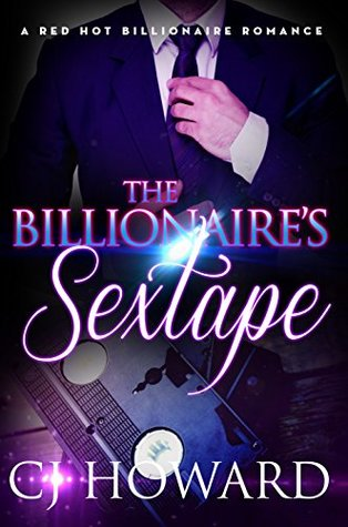 The Billionaire's Sextape: An Adult Billionaire Romance