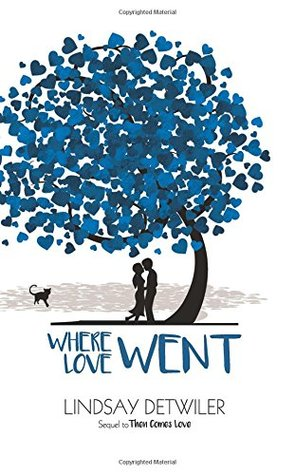 Where Love Went(Then Comes Love 2) - Lindsay Detwiler