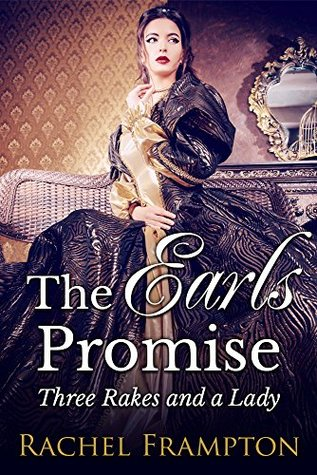 The Earl's Promise: Three Rakes and a Lady