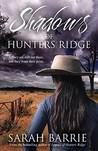 Shadows Of Hunters Ridge (Hunters Ridge #2)