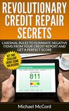 Credit Repair: Cardinal Rules to Eliminate Negative Items from Your Credit Report and Get a Perfect Score (Credit Repair Secrets, Credit Repair Letters, Credit Repair 2016, Credit Score Repair)