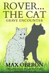 Rover...The Cat: Grave Encounter