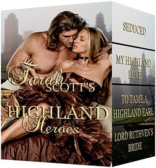 Highland Heroes: My Highland Love / Seduced / To Tame a Highland Earl / Lord Ruthven's Bride