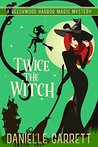 Twice the Witch (Beechwood Harbor Magic Mystery, #2)