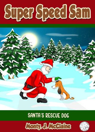Santa's Rescue Dog by Monty J. McClaine
