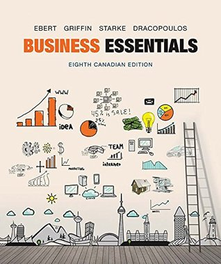 Business essentials eighth canadian edition by ronald j ebert 32147647 fandeluxe Image collections