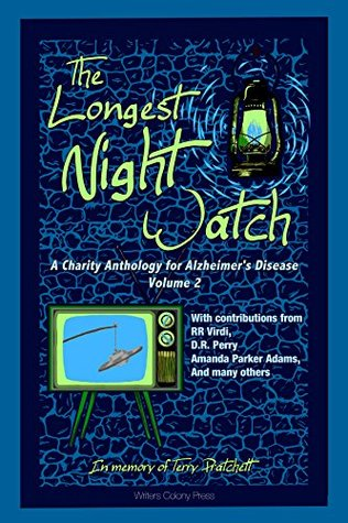 The Longest Night Watch, Volume 2 (A Charity Anthology for the Alzheimer's Association, #2)
