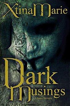Dark Musings by Xtina Marie