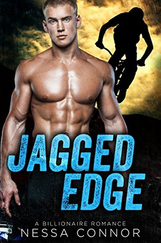JAGGED EDGE: A BILLIONAIRE ROMANCE (ALPHA MALE)