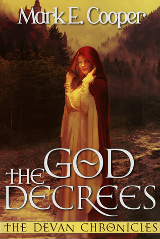 The God Decrees (Devan Chronicles, #1)