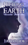 I Belong to the Earth (Unveiled, #1)