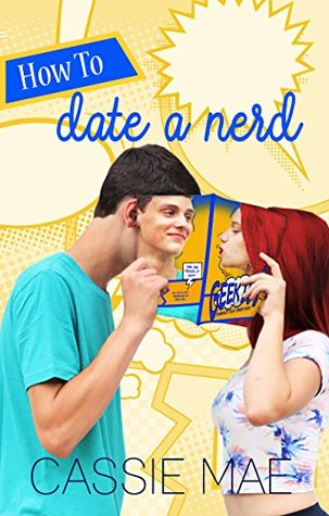 221a91a5f How to Date a Nerd (How To #1) by Cassie Mae